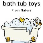 Alternative Bath Toys That Explore Nature