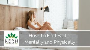 How To Feel Better: Mentally and Physically