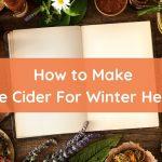 Fire Cider – Your Apple Cider Vinegar Tonic