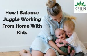Balancing Working From Home With Kids- Honestly