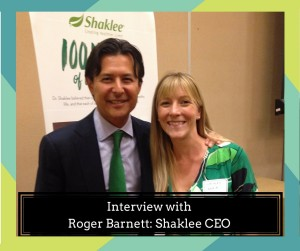 Interview with Shaklee CEO, Roger Barnett