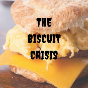 the-biscuit-crisis