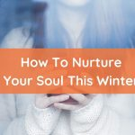 Honoring The Winter Season Within Us