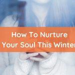 Honoring The Winter Season Within Us